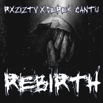 #REBIRTH Ft. RXZIZTV x DEREK CANTU cover art