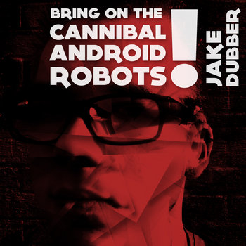 Bring On The Cannibal Android Robots! cover art