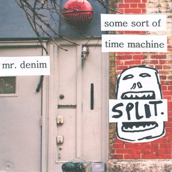 Mr. Denim & Some Sort of Time Machine Split cover art
