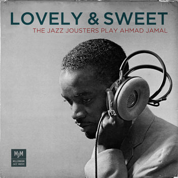 Lovely & Sweet - The Jazz Jousters Play Ahmad Jamal cover art