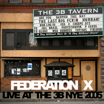 FEDERATION X: LIVE AT THE 3B NYE 2005 cover art