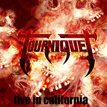 Tourniquet - Live in California cover art