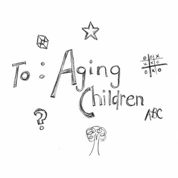 To: Aging Children *includes artwork download!* cover art