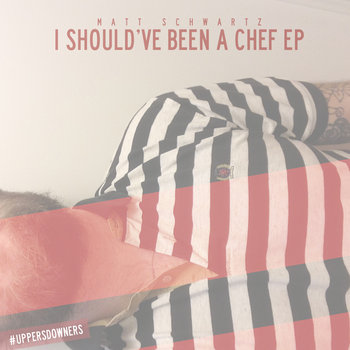 I Should've Been A Chef EP cover art