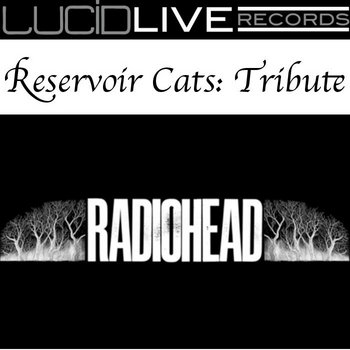 Reservoir Cats: Radio Head Tribute cover art