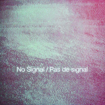 No Signal / Pas de signal cover art