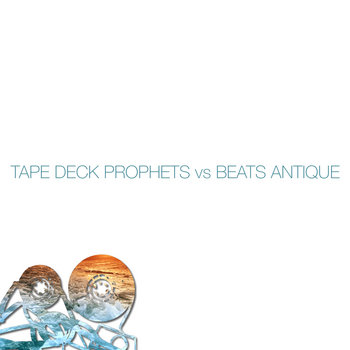 Tape Deck Prophets vs Beats Antique cover art