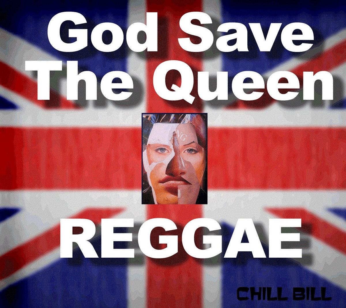 god save the queen reggae chill bill. Black Bedroom Furniture Sets. Home Design Ideas