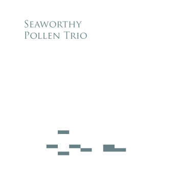 Seaworthy &amp; Pollen Trio - Untitled cover art