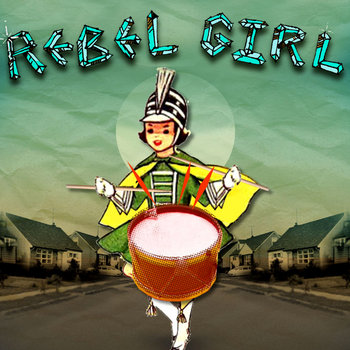 Rebel Girl (Originally Recorded by Bikini Kill) cover art