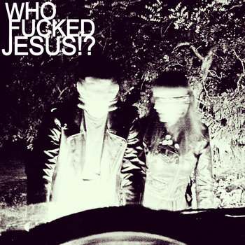 Who Fucked Jesus!? cover art