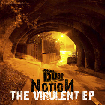 NotioN | The Virulent EP | Dust Audio cover art
