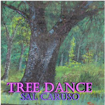 TREE DANCE - by Sal Caruso cover art
