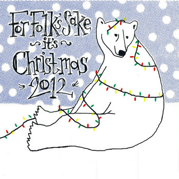 For Folk&#39;s Sake It&#39;s Christmas 2012 cover art