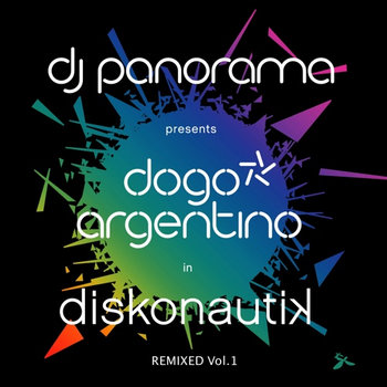 Dogo Argentino - Diskonautik Remixed vol.1 cover art