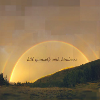 Nine Worlds - Kill Yourself With Kindness 2010 cover art
