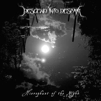 Descend into Despair - Hierophant of the Night