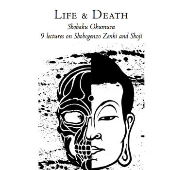 Life & Death: 9 lectures on Shobogenzo Zenki and Shoji cover art