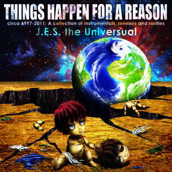 J.E.S the Universual - Things Happen For A Reason cover art