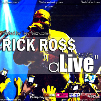 "Rick Ross ""aLive"" Mixtape (Hosted by @TreyPeezy.com) cover art"