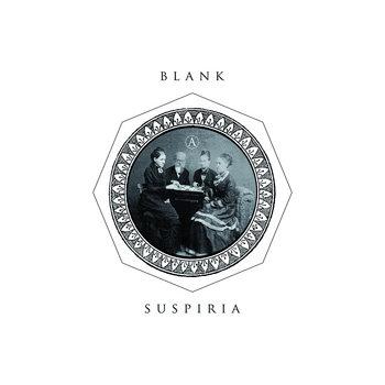 Blank - Suspiria
