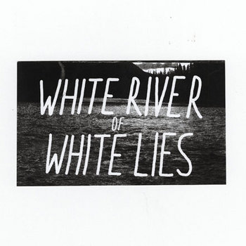 White River of White Lies cover art