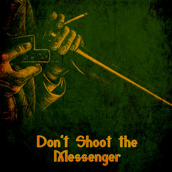 Don&#39;t Shoot the Messenger cover art