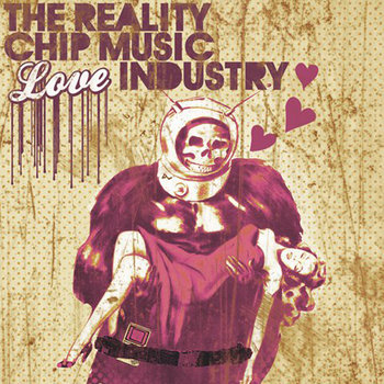 The Reality Chipmusic Love Industry [REMIXES] cover art