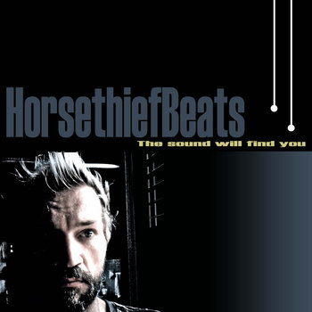 Horsethief Beats                The sound will find you cover art