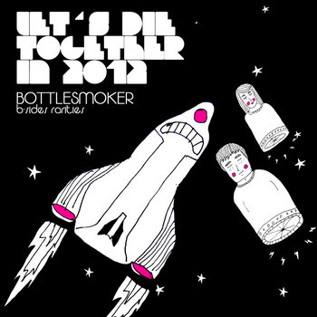 Bottlesmoker - Let&#39;s Die Together In 2012 cover art