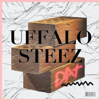 UFFALO STEEZ - DAT EP cover art