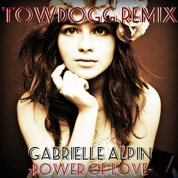 Gabrielle Alpin - Power Of Love (Towdogg Remix) cover art