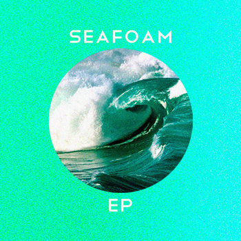 Seafoam EP cover art
