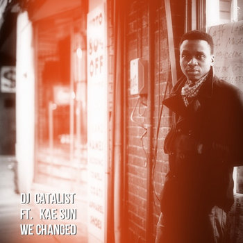 DJ Catalist feat. Kae Sun - We Changed cover art