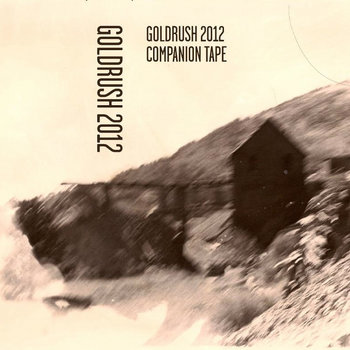Goldrush 2012 Companion Tape cover art