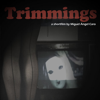 Trimmings, a shortfilm by Miguel Ángel Caro cover art