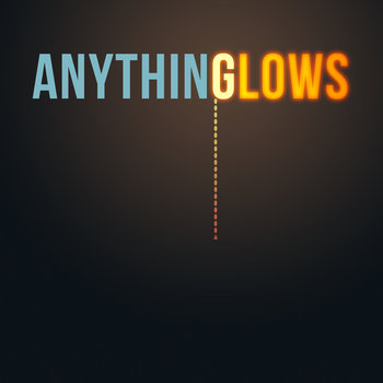 Anything Glows cover art