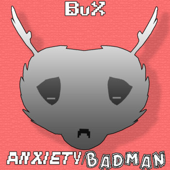 AnXiety / Badman cover art