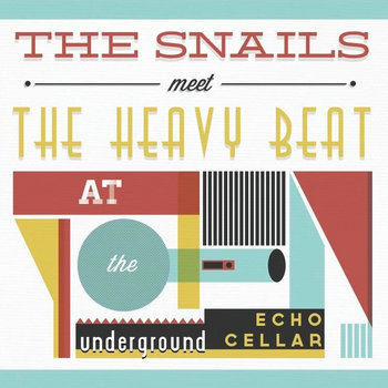 The Snails Meet The Heavy Beat at the Underground Echo Cellar cover art
