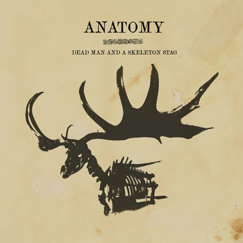 Anatomy - Dead Man and a Skeleton Stag cover art