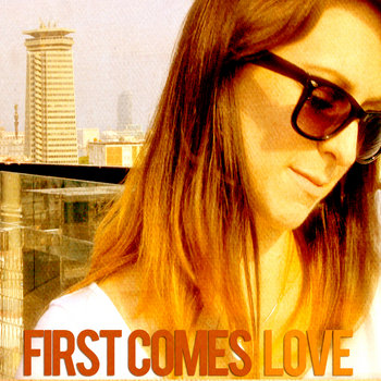 First Comes Love cover art