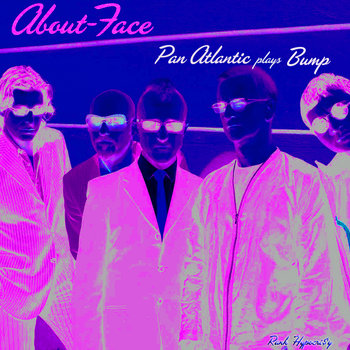 About-Face: Pan Atlantic plays Bump cover art
