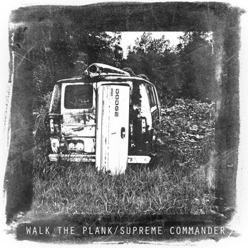 "Walk The Plank/ Supreme Commander Split 7"" (2013) cover art"