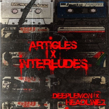 Articles & Interludes (Featuring HeadlineZ) cover art