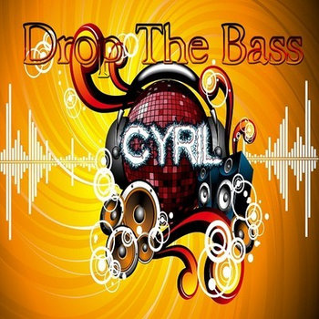 Drop The Bass... by--Cyril Récréa-Circus-- cover art