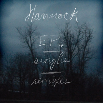 Hammock - EP's, Singles and Remixes cover art