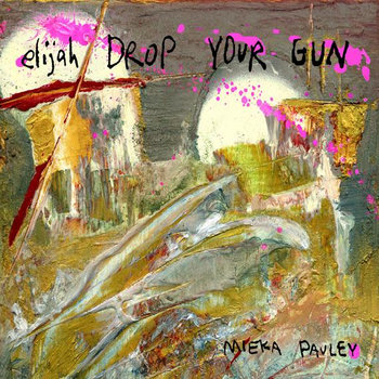 Elijah Drop Your Gun cover art