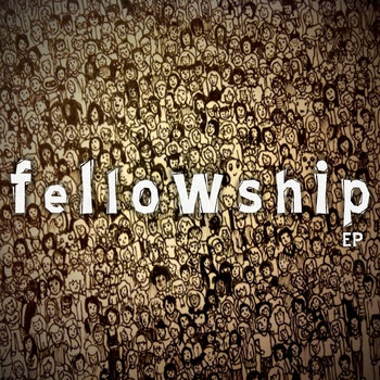 Fellowship (EP) cover art