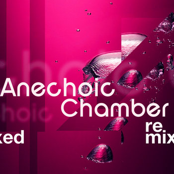 Anechoic Chamber Remixed cover art