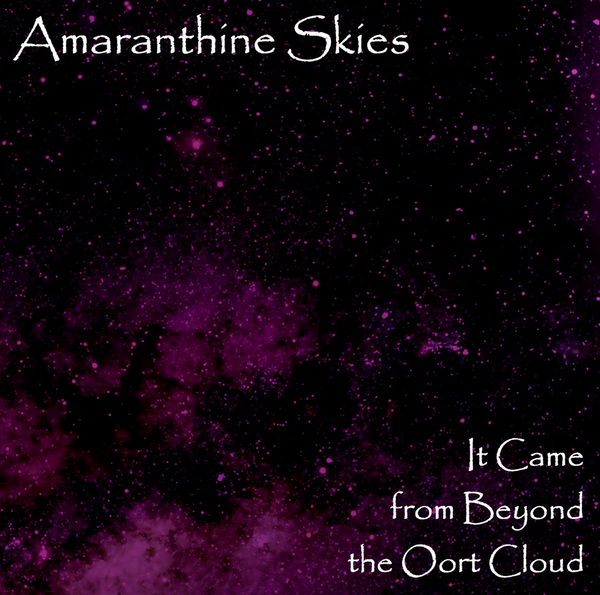 Amaranthine Skies - It Came from Beyond the Oort Cloud